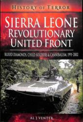 Sierra Leone: Revolutionary United Front - Blood Diamonds, Child Soldiers and Cannibalism, 1991-2002 (ISBN: 9781526728777)