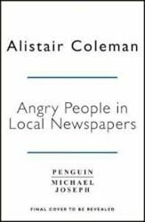 Angry People in Local Newspapers (ISBN: 9780241356623)