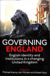 Governing England - English Identity and Institutions in a Changing United Kingdom (ISBN: 9780197266465)