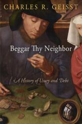Beggar Thy Neighbor - A History of Usury and Debt (ISBN: 9780812224269)