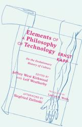 Elements of a Philosophy of Technology - On the Evolutionary History of Culture (ISBN: 9781517902261)