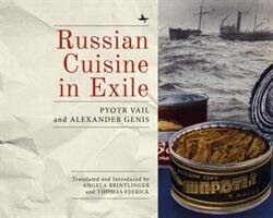Russian Cuisine in Exile (ISBN: 9781618117304)