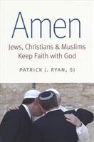 Amen - Jews, Christians, and Muslims Keep Faith with God (ISBN: 9780813231242)