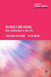 Intimacy and ageing - New relationships in later life (ISBN: 9781447326502)
