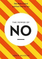 Power of NO - Abbie Headon (ISBN: 9781781576632)
