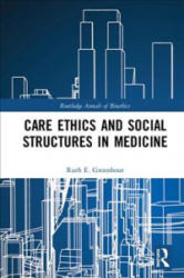 Care Ethics and Social Structures in Medicine (ISBN: 9780367000226)