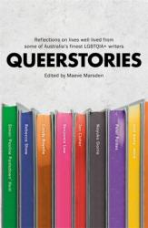 Queerstories - Reflections on lives well lived from some of Australia's finest LGBTQIA+ writers (ISBN: 9780733640728)