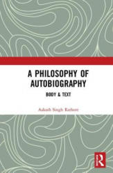 Philosophy of Autobiography - Body & Text (ISBN: 9781138496590)