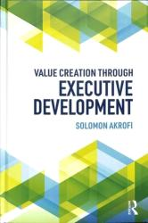 Value Creation through Executive Development (ISBN: 9781138575578)