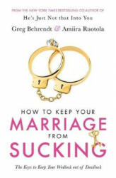 How To Keep Your Marriage From Sucking (ISBN: 9781409187509)