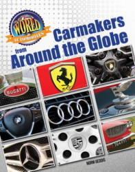 Carmakers from Around the Globe (ISBN: 9781422240878)