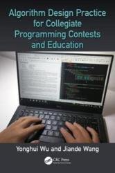 Algorithm Design Practice for Collegiate Programming Contests and Education (ISBN: 9781498776639)