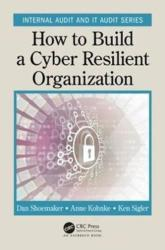How to Build a Cyber-Resilient Organization (ISBN: 9781138558199)