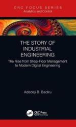 Story of Industrial Engineering - Badiru, Adedeji B. (ISBN: 9781138616745)