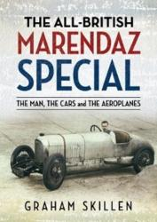 All-British Marendaz Special - The Man, Cars and Aeroplanes (ISBN: 9781781557020)