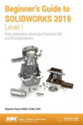 Beginner's Guide to SOLIDWORKS 2019 - Level I (ISBN: 9781630572204)