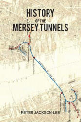 History of the Mersey Tunnels (ISBN: 9781788781152)