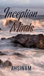 Inceptions of Our Minds - Ahsinam (ISBN: 9781788785679)
