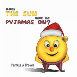 Does The Sun Have His Pyjamas On? (ISBN: 9781786297419)