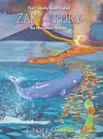 Friendly Giant Called Zak and His Friend Rory the Misnamed Monster (ISBN: 9781788489560)