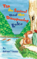 Tip the Squirrel and the Disappearing Lake (ISBN: 9781788785891)