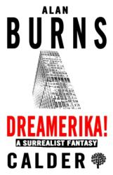 Dreamerika! A Surrealist Fantasy - Alan Burns (ISBN: 9780714549071)
