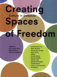Creating Spaces of Freedom - Culture in Defiance (ISBN: 9780863567360)