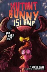 Mutant Bunny Island: Bad Hare Day (ISBN: 9780062399151)