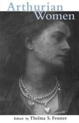 Arthurian Women: A Casebook (ISBN: 9780415928892)
