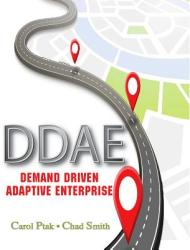 The Demand Driven Adaptive Enterprise: Surviving, Adapting, and Thriving in a Vuca World (ISBN: 9780831136352)