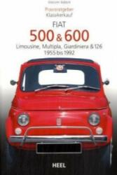 Praxisratgeber Klassikerkauf: Fiat 500 / 600 1955-1992 (2008)