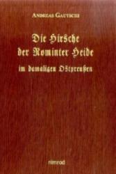 Die Hirsche der Rominter Heide im damaligen Ostpreußen - Andreas Gautschi (2008)