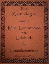 Kartenlegen nach Mlle. Lenormand - Lehrbuch der Grundkenntnisse (2007)