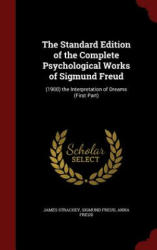 The Standard Edition of the Complete Psychological Works of Sigmund Freud: (ISBN: 9781297492792)