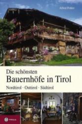 Die schönsten Bauernhöfe in Tirol - Alfred Pohler (2007)