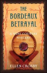 The Bordeaux Betrayal: A Wine Country Mystery (ISBN: 9781501188411)