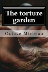 The Torture Garden (ISBN: 9781519599384)