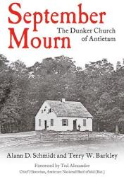 September Mourn: The Dunker Church of Antietam (ISBN: 9781611214499)