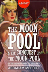 The Moon Pool & the Conquest of the Moon Pool (ISBN: 9781618273062)