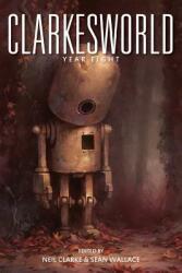 Clarkesworld: Year Eight (ISBN: 9781890464646)