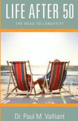 Life After 50: The Road to Longevity (ISBN: 9781938223501)