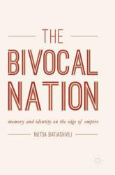 The Bivocal Nation: Memory and Identity on the Edge of Empire (ISBN: 9783319622859)