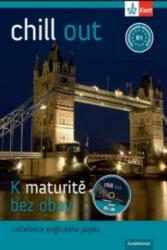 Chill out K maturitě bez obav - a kolektiv M. Hulešová (ISBN: 9788073971243)