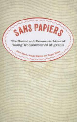 Sans Papiers - The Social and Economic Lives of Young Undocumented Migrants (ISBN: 9780745333908)
