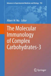 Molecular Immunology of Complex Carbohydrates-3 - Albert M. Wu (2011)