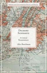 Delmore Schwartz - A Critical Reassessment (ISBN: 9781137394378)