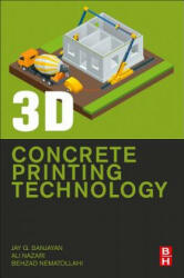 3D Concrete Printing Technology - Jay Sanjayan (2019)
