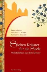 Sieben Kräuter für die Seele - Anselm Grün, Johannes G. Mayer, Katharina Englert (2009)