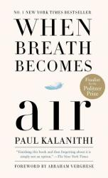 When Breath Becomes Air - Paul Kalanithi, Abraham Verghese (ISBN: 9781984801821)