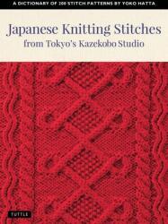 Japanese Knitting Stitches from Tokyo's Kazekobo Studio - Yoko Hatta, Cassandra Harada (ISBN: 9784805315187)